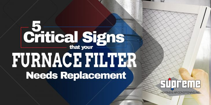 5 Critical Signs that your Furnace Filter Needs Replacement