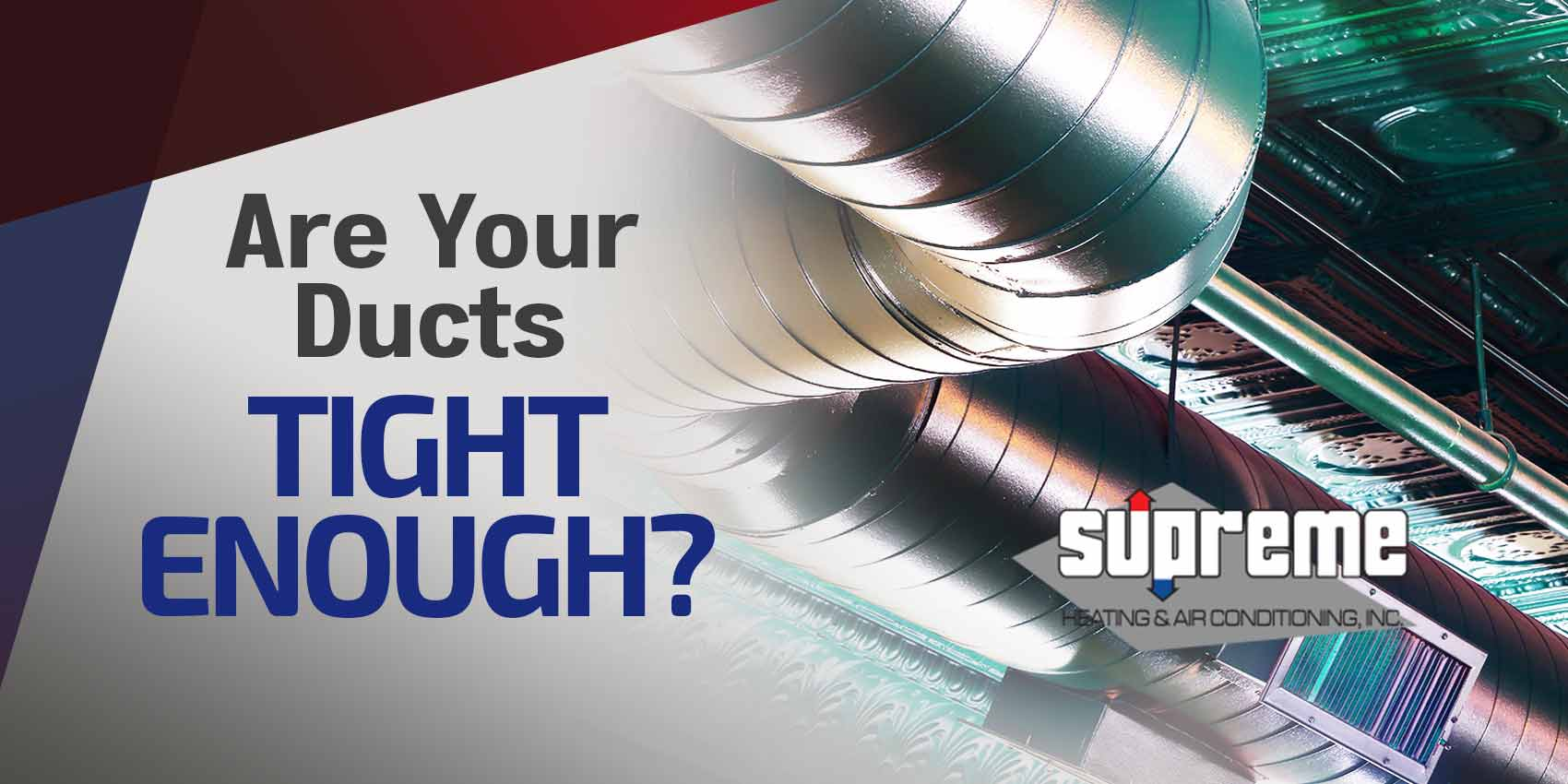 Are Your Ducts Tight Enough?
